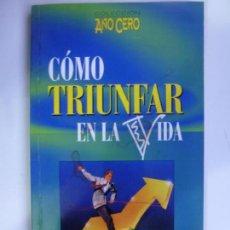 Libros de segunda mano: CÓMO TRIUNFAR EN LA VIDA. COLECCIÓN AÑO CERO.. Lote 138783662