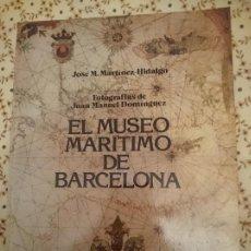 Libros de segunda mano: EL MUSEO MARITIMO DE BARCELONA --REFM3E1. Lote 138794994