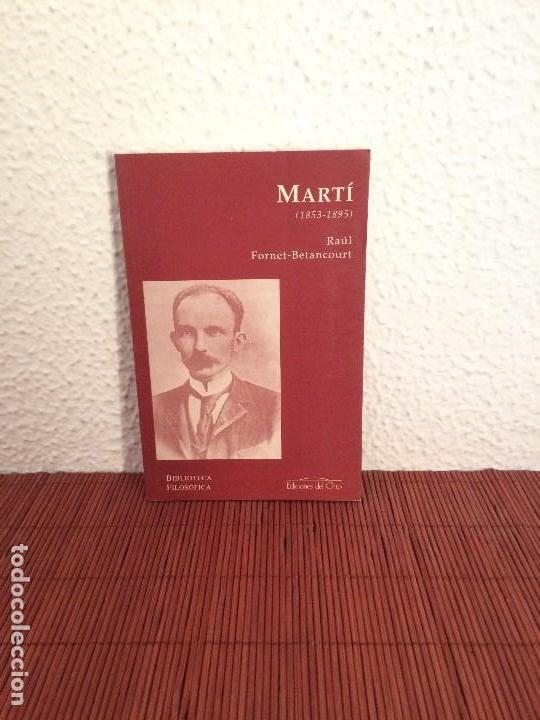 MARTÍ (1853-1895) - RAÚL FORNET-BETANCOURT - ED. DEL ORTO (Libros de Segunda Mano - Pensamiento - Otros)