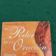 Libros de segunda mano: EL PODER DE LA ORACIÓN - ROSEMARY ELLEN GUILEY. Lote 138805174