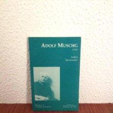 Libros de segunda mano: ADOLF MUSCHG (1934) - ISABEL HERNÁNDEZ - ED. DEL ORTO. Lote 138811278