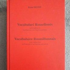 Libros de segunda mano: VOCABULARI ROSSELLONÉS AMB TRADUCCIÓ EN FRANCÈS I EN CATALÀ NORMATIU / RENAT BOTET / EDI. EL TRABUCA. Lote 138845310