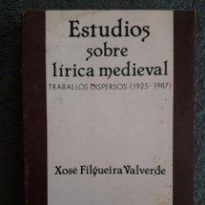 Libros de segunda mano: ESTUDIOS SOBRE LÍRICA MEDIEVAL, TRABALLOS DISPERSOS 1925 - 1987 / XOXÉ FILGUEIRA VALVERDE / EDI. GAL. Lote 138846150