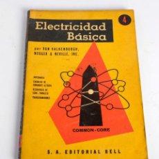 Libros de segunda mano: ELECTRICIDAD BÁSICA Nº 4. POR VAN VALKENBURGH, NOOGER & NEVILLE. EDITORIAL BELL. 1954. Lote 138867954