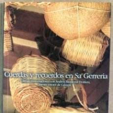 Libros de segunda mano: ANDREU SABATER, CUERDAS Y RECUERDOS EN SA GERRERIA, MALLORCA, 2001. Lote 257529785