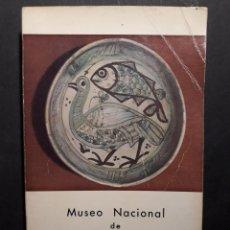 Libros de segunda mano: MUSEO NACIONAL DE CERÁMICA GONZÁLEZ MARTÍ 1964. Lote 138889898