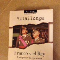 Libros de segunda mano: FRANCO Y EL REY. LA ESPERA Y LA ESPERANZA (JOSÉ LUIS DE VILLALONGA). Lote 138905796