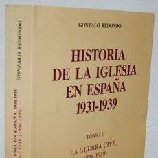 Libros de segunda mano: HISTORIA DE LA IGLESIA EN ESPAÑA. TOMO II. LA GUERRA CIVIL (1936-1939) - REDONDO, GONZALO. Lote 131764919