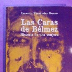 Libros de segunda mano: LAS CARAS DE BÉLMEZ. HISTORIA DE UNA CONJURA / LORENZO FENÁNDEZ BUENO / 1999. Lote 138918098