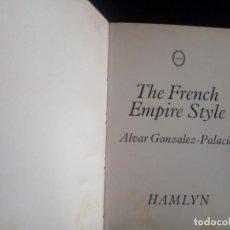 Libros de segunda mano: LIBRO THE FRENCH EMPIRE STYLE DE ALVAR GONZALEZ-PALACIOS.. Lote 138930630