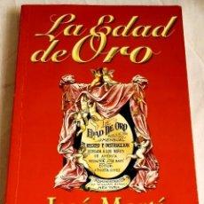 Libros de segunda mano: LA EDAD DE ORO; JOSÉ MARTÍ - CENTRO DE ESTUDIOS MARTIANOS 2009. Lote 138932078