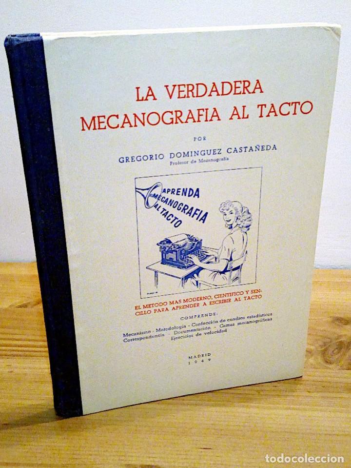 LA VERDADERA MECANOGRAFÍA AL TACTO. DOMINGO CASTAÑEDA, GREGORIO. RYVADENEYRA. 1 ª ED. 1949 (Libros de Segunda Mano - Ciencias, Manuales y Oficios - Otros)