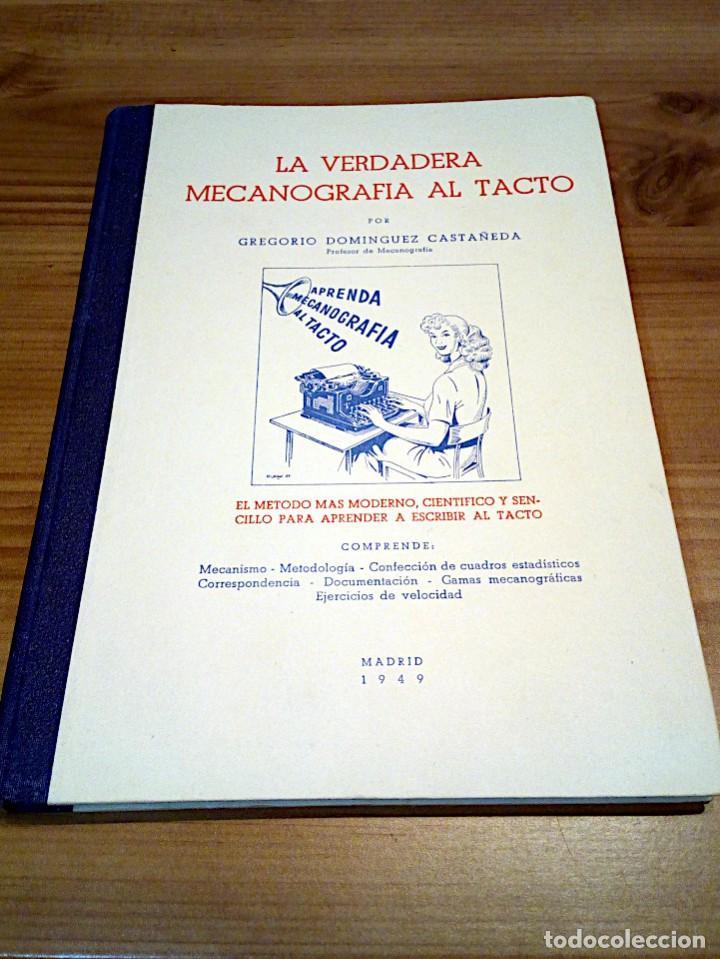 Libros de segunda mano: LA VERDADERA MECANOGRAFÍA AL TACTO. DOMINGO CASTAÑEDA, GREGORIO. RYVADENEYRA. 1 ª ED. 1949 - Foto 2 - 138945206