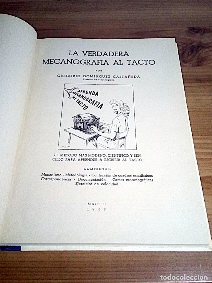 Libros de segunda mano: LA VERDADERA MECANOGRAFÍA AL TACTO. DOMINGO CASTAÑEDA, GREGORIO. RYVADENEYRA. 1 ª ED. 1949 - Foto 3 - 138945206