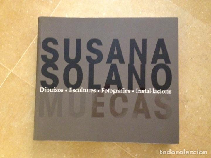 SUSANA SOLANO. MUECAS (DIBUIXOS / ESCULTURES / FOTOGRAFIES / INSTAL.LACIONS) MACBA (Libros de Segunda Mano - Bellas artes, ocio y coleccionismo - Otros)