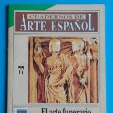 Libros de segunda mano: HISTORIA 16. CUADERNOS DE ARTE ESPAÑOL 77. 1992. EL ARTE FUNERARIO HISPANORROMANO. L. A. CASAL. . Lote 138955586