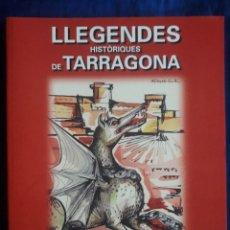 Libros de segunda mano: LLEGENDES HISTÒRIQUES DE TARRAGONA / AMADEU-J. SOBERANAS / EDI. EL MÈDOL / 1ª ED. EN CATALÁN 2002. Lote 138958258