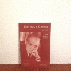 Libros de segunda mano: ORTEGA Y GASSET (1883-1955) - JOSÉ LASAGA MEDINA - ED. DEL ORTO. Lote 179251057