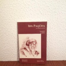 Libros de segunda mano: IBN PAQÛDA (H. 1030-H.1110) - JOAQUÍN LOMBA - ED. DEL ORTO. Lote 222305980