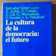 Libros de segunda mano: LA CULTURA DE LA DEMOCRACIA: EL FUTURO. SALVADOR GINER, COORDINADOR.. Lote 138979666