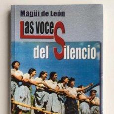 Libros de segunda mano: LAS VOCES DEL SILENCIO. MEMORIAS DE UNA INSTRUCTORA DE JUVENTUDES SECCIÓN FEMENINA - MAGUI DE LEÓN -. Lote 139053854
