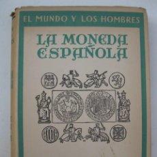 Libros de segunda mano: LA MONEDA ESPAÑOLA - BREVE HISTORIA MONETARIA DE ESPAÑA - FELIPE MATEU Y LLOPIS - AÑO 1946.. Lote 139079374