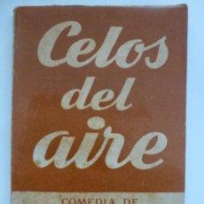 Libros de segunda mano: CELOS DEL AIRE. COMEDIA DE JOSÉ LÓPEZ RUBIO. COLECCIÓN TEATRO Nº 2.. Lote 139102962