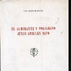 Libros de segunda mano: EL ALMIRANTE Y POLIGRAFO JULIO GUILLEN TATO. Lote 139103674