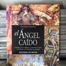 Libros de segunda mano: EL ÁNGEL CAÍDO. MASSIMO CENTINI. EDITORIAL DE VECCHI. Lote 139152802