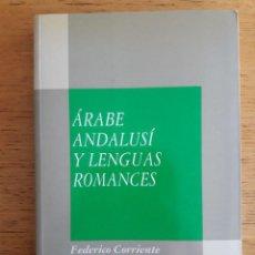 Libros de segunda mano: ÀRABE ANDALUSÍ Y LENGUAS ROMANCES / FEDERICO CORRIENTE / EDI. MAPFRE / 1ª EDICIÓN 1992. Lote 139160170