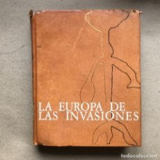 Libros de segunda mano: LA EUROPA DE LAS INVASIONES. JEAN HUBERT, JEAN PORCHER Y WOLFGANG VOLBACH. AGUILAR EDICIONES 1968.. Lote 139174282