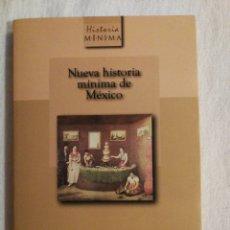 Libros de segunda mano: NUEVA HISTORIA MÍNIMA DE MÉXICO. Lote 139199090