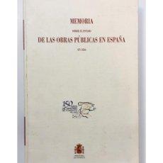 Libros de segunda mano: MEMORIA SOBRE EL ESTADO DE LAS OBRAS PÚBLICAS EN ESPAÑA 1856 (FACSÍMIL). Lote 139202578