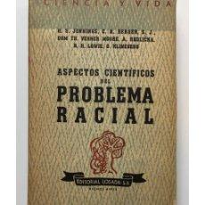 Libros de segunda mano: ASPECTOS CIENTÍFICOS DEL PROBLEMA RACIAL. Lote 139202610