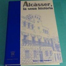 Libros de segunda mano: ALCÀSSER, LA SEUA HISTÒRIA. MANUEL V. FEBRER ROMAGUERA. Lote 139225362