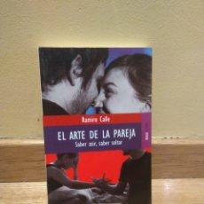Libros de segunda mano: RAMIRO CALLE EL ARTE DE LA PAREJA SABER ASIR SABER SOLTAR. Lote 139244352