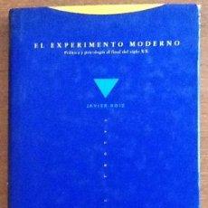 Libros de segunda mano: EL EXPERIMENTO MODERNO. POLÍTICA Y PSICOLOGIA AL FINAL DEL SIGLO XX. Lote 139293210