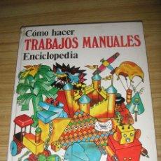 Libros de segunda mano: CÓMO HACER TRABAJOS MANUALES - ENCICLOPEDIA (PLESA, 1978) 1ª EDICIÓN. Lote 139366386