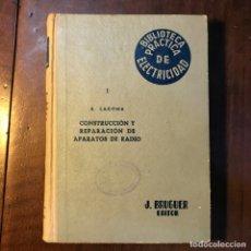 Libros de segunda mano: CONSTRUCCIÓN Y REPARACIÓN DE APARATOS DE RADIO. TOMO I - ALFONSO LAGOMA. Lote 139369165