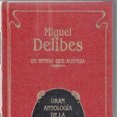 Libros de segunda mano: MIGUEL DELIBES UN MUNDO QUE AGONIZA ED PLAZA JANÉS 1989 1ª EDICIÓN ILUST DIBUJOS COL GRAN ANTOLOGÍA . Lote 139396362