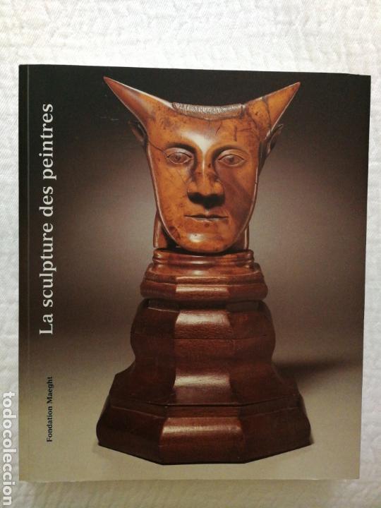 LA SCULPTURE DES PEINTRES, FONDATION MAEGHT, 1997 (Libros de Segunda Mano - Bellas artes, ocio y coleccionismo - Otros)