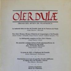 Libros de segunda mano: OLERDULAE. ÒRGAN DEL MUSEU DE VILAFRANCA. ANY XII. NÚMS. 1,2,3,4. GENER-DESEMBRE 1987.. Lote 139429082