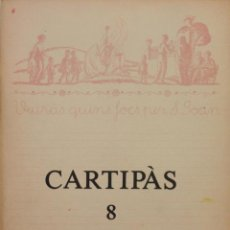 Libros de segunda mano: CARTIPÀS 8. QUADERNS LITERARIS PENEDESENCS. ESTIU 1982.. Lote 139432318