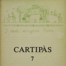 Libros de segunda mano: CARTIPÀS 7. QUADERNS LITERARIS PENEDESENCS. PRIMAVERA 1982.. Lote 139434502