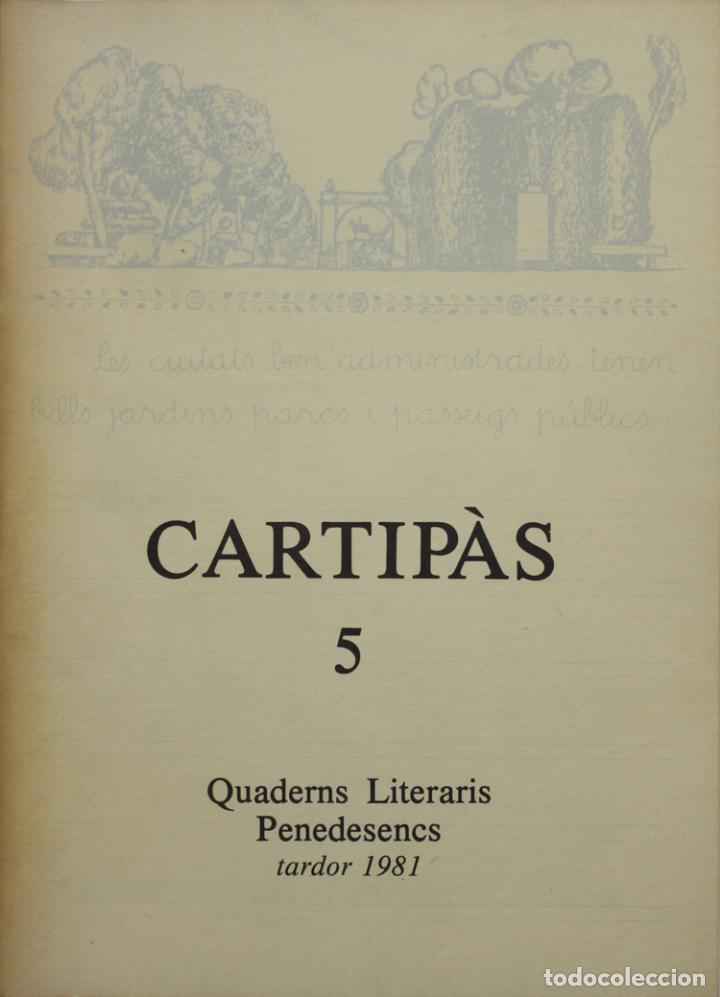 CARTIPÀS 5. QUADERNS LITERARIS PENEDESENCS. TARDOR 1981. (Libros de Segunda Mano (posteriores a 1936) - Literatura - Otros)
