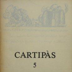 Libros de segunda mano: CARTIPÀS 5. QUADERNS LITERARIS PENEDESENCS. TARDOR 1981.. Lote 139436146