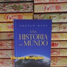 Libros de segunda mano: UNA HISTORIA DEL MUNDO . AUTOR : MARR, ANDREW . Lote 139439150