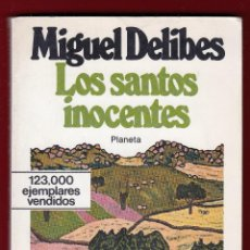 Libros de segunda mano: MIGUEL DELIBES LOS SANTOS INOCENTES ED PLANETA 1982 1ª EDICIÓN COLECC POPULAR PELICULA MARIO CAMUS. Lote 139464862