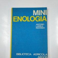 Libros de segunda mano: MINI ENOLOGIA. MINIENOLOGIA. ANTONIO LARREA REDONDO. BIBLIOTECA AGRICOLA AEDOS. TDK230. Lote 139503510