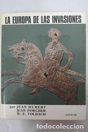 Libros de segunda mano: LA EUROPA DE LAS INVASIONES. EL UNIVERSO DE LAS FORMAS. JEAN HUBERT. AGUILAR 1968 - Foto 2 - 139503738